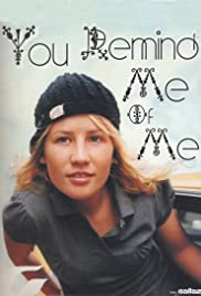 You Remind Me of Me Poster