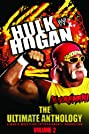 Hulk Hogan: The Ultimate Anthology (2006) Poster