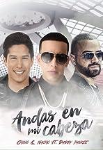 Chino & Nacho Feat. Daddy Yankee: Andas en mi cabeza