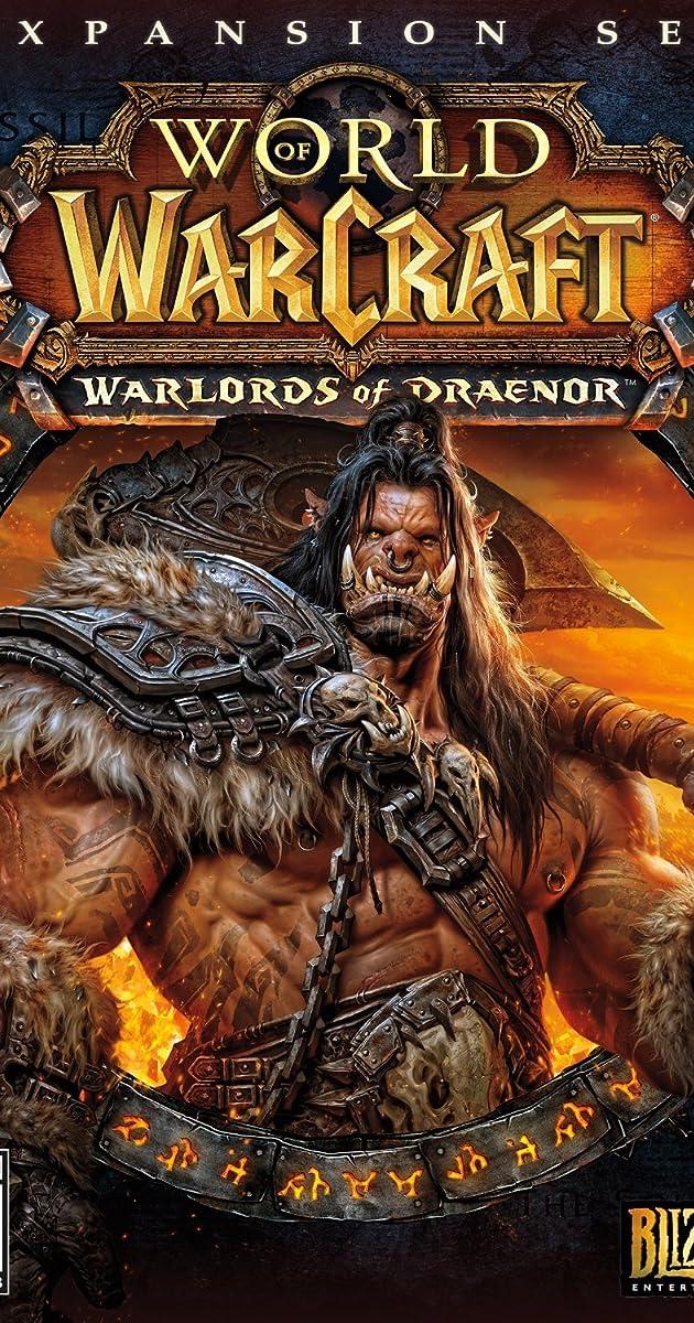 World of Warcraft: Warlords of Draenor (Video Game 2014) - IMDb