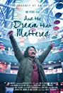 And the Dream That Mattered (2018) Poster