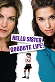 Lacey Chabert and Wendie Malick in Hello Sister, Goodbye Life (2006)