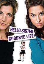 Hello Sister, Goodbye Life