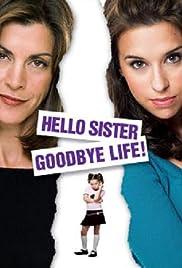 Hello Sister, Goodbye Life Poster