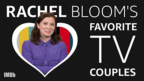 Rachel Bloom's Top Five TV Couples