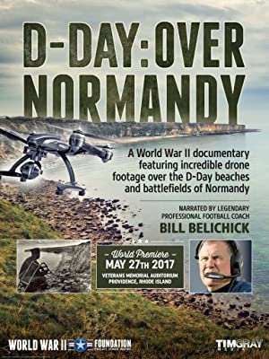 Where to stream D-Day: Over Normandy Narrated by Bill Belichick