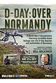 D-Day: Over Normandy Narrated by Bill Belichick