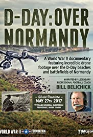D-Day: Over Normandy Narrated by Bill Belichick Poster