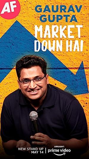 Gaurav Gupta: Market Down Hai movie, song and  lyrics