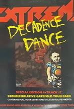 Extreme: Decadence Dance