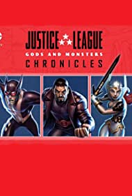 Justice League: Gods and Monsters Chronicles (2015)