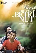 The Taste of Betel Nut