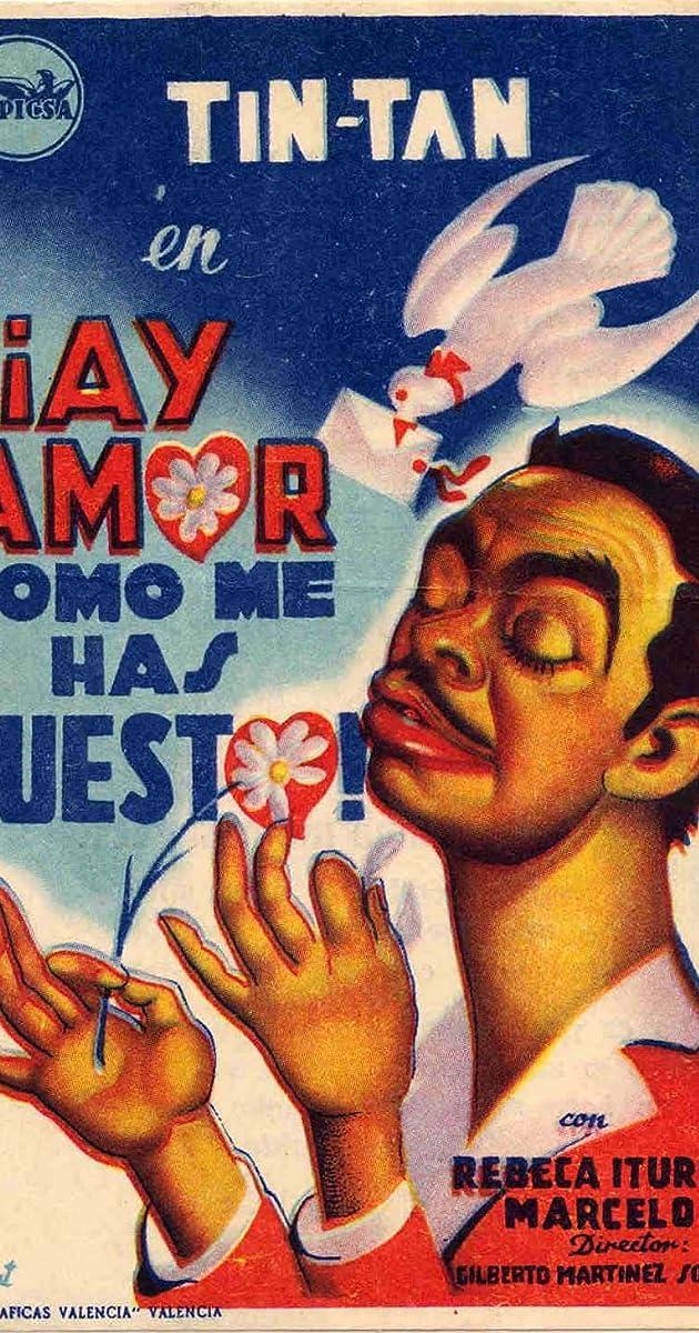 Ay amor... cómo me has puesto! (1951) - IMDb