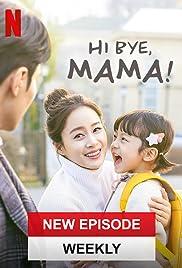 Hi Bye, Mama! Poster