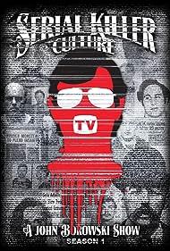 Serial Killer Culture TV (2017) Poster - TV Show Forum, Cast, Reviews
