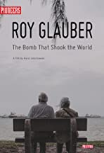 Roy Glauber: The Bomb That Shook the World