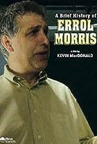 A Brief History of Errol Morris
