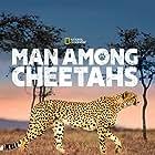Man Among Cheetahs (2017)