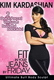 Kim Kardashian: Fit in Your Jeans by Friday - Ultimate Butt Body Sculpt Poster