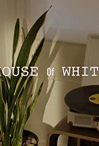 Primary photo for House of White