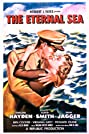 The Eternal Sea (1955) Poster