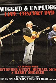 Primary photo for Unwigged & Unplugged Live Concert DVD: An Evening with Christopher Guest, Michael McKean and Harry Shearer
