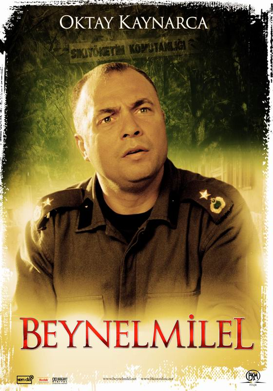 Oktay Kaynarca in Beynelmilel (2006)