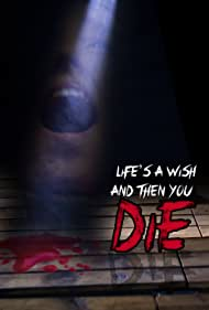 Life's a Wish and Then You Die (2018)