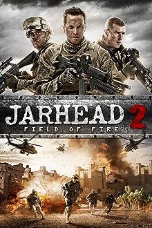 Jarhead 2: Field of Fire (2014 Video)