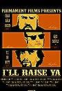 I'll Raise Ya