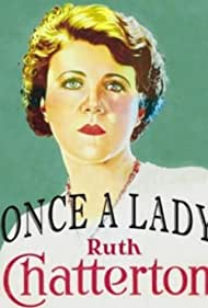 Ruth Chatterton in Once a Lady (1931)