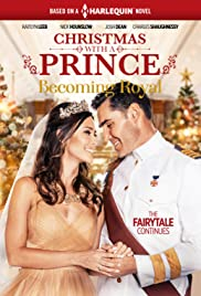 Christmas with a Prince: Becoming Royal(2019) Poster - Movie Forum, Cast, Reviews
