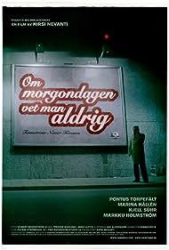 Om morgondagen vet man aldrig (2006)