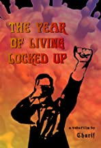 The Year of Living Locked Up
