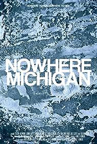 Nowhere, Michigan (2017)