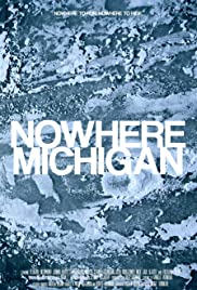 Nowhere, Michigan Poster
