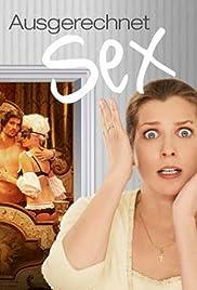 Ausgerechnet Sex Ganzer Film