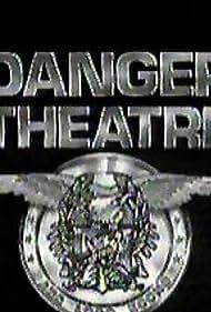 Danger Theatre (1993)