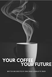 Your Coffee Your Future Poster