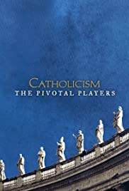 Catholicism: The Pivotal Players Poster