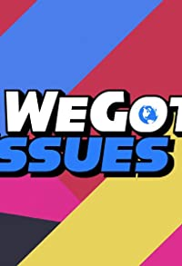 Primary photo for We Got Issues