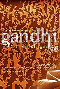Primary photo for Gandhi: The Silent Gun