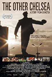 The Other Chelsea: A Story from Donetsk (2010) Poster - Movie Forum, Cast, Reviews