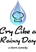 Cry Like a Rainy Day
