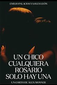 Un chico cualquiera Rosario sólo hay una (2019)