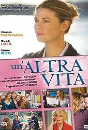 Unaltra Vita Tv Series 2014 Imdb