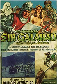 Primary photo for The Adventures of Sir Galahad