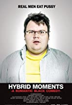 Hybrid Moments: A Romantic Black Comedy