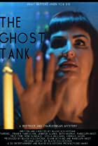 The Ghost Tank