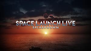 Space Launch Live: Splashdown